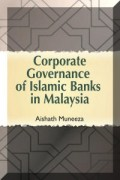 Corporate governance of islamic banks in Malaysia