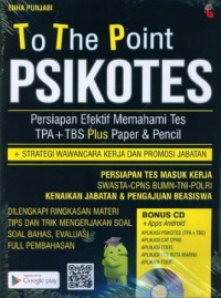 Image of To the point psikotest : persiapan efektif memahami tes TPA + TBS
